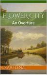 Flower City: An Overture - Craig Lenzi
