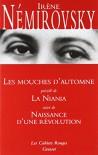 Les Mouches d'automne / La Niania / Naissance d'une révolution - Irène Némirovsky