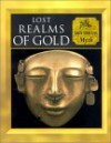 Lost Realms of Gold: South American Myth - Time-Life Books, Tony Allan