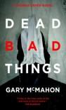 Dead Bad Things: A Thomas Usher Novel (Angry Robot) - Gary McMahon