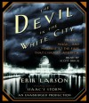 By Larson, Erik The Devil in the White City: Murder, Magic, and Madness at the Fair That Changed America Unabridged Edition Audio CD - Erik Larson