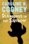 Diamonds in the Shadow - Caroline B. Cooney