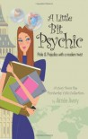 A Little Bit Psychic: Pride & Prejudice with a modern twist - Aimée Avery