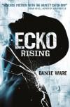 Ecko Rising - Danie Ware
