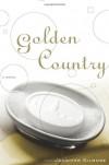 Golden Country: A Novel - Jennifer Gilmore