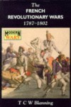 The French Revolutionary Wars 1787-1802 - Timothy C.W. Blanning