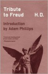 Tribute to Freud - H.D., Norman Holmes Pearson, Adam Philips