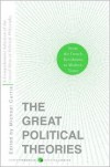 The Great Political Theories, Vol. 2: A Comprehensive Selection of the Crucial Ideas in Political Philosophy from the French Revolution to Modern Times - Michael Curtis