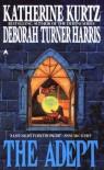 The Adept 1 - Katherine Kurtz;Deborah Turner Harris