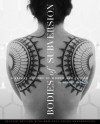 Bodies of Subversion: A Secret History of Women and Tattoo, 3rd Edition - Margot Mifflin