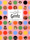 From Girls to Grrrlz: A History of Female Comics from Teens to Zines - Trina Robbins