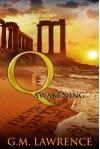 Q: Awakening - G. M. Lawrence