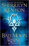 Bad Moon Rising (Dark-Hunter, #14; Were-Hunter, #6; Hellchaser, #3) - Sherrilyn Kenyon