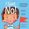 I Said No! a Kid-To-Kid Guide to Keeping Your Private Parts Private - Kimberly King, Sue Rama