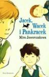 Jacek, Wacek i Pankracek - Mira Jaworczakowa