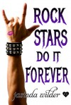 Rock Stars Do It Forever (Rock Stars Do It, #3) - Jasinda Wilder