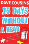 Fifteen Days Without a Head - Dave Cousins