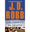 Celebrity in Death - J D Robb