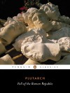 The Fall of the Roman Republic: Six Lives - Plutarch, Rex Warner, Robin Seager