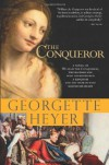 The Conqueror - Georgette Heyer
