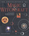 The Encyclopedia of Magic & Witchcraft: An Illustrated Historical Reference to Spiritual Worlds - Susan Greenwood