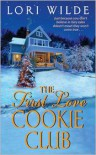 The First Love Cookie Club (Twilight, Texas Series #3) - Lori Wilde