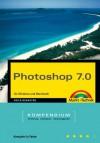 Photoshop 7.0 - Kompendium Jubiläumsausgabe - 1000 Seiten komplett in Farbe!: für Windows und Macintosh - komplett in Farbe! (Kompendium / Handbuch) - Heico Neumeyer