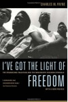I've Got the Light of Freedom: The Organizing Tradition and the Mississippi Freedom Struggle - Charles M. Payne