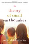 A Theory of Small Earthquakes - Meredith Maran
