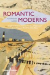 Romantic Moderns: English Writers, Artists and the Imagination from Virginia Woolf to John Piper - Alexandra Harris