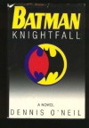 Batman: Knightfall - Dennis O'Neil
