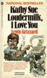 Kathy Sue Loudermilk, I Love You - Lewis Grizzard