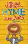The Hymie Joke Book: 50 Shades Of Oy Vey! - Michael Winner