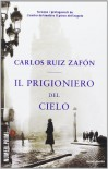 Il prigioniero del cielo - Carlos Ruiz Zafón, B. Arpaia