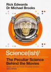 Science(ish): The Peculiar Science Behind the Movies  - Michael Brooks, Rick Edwards