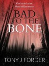 Bad to the Bone - Tony J. Forder