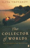 Collector of Worlds, the - Ilija Trojanow