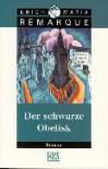 Der schwarze Obelisk. Geschichte einer verspäteten Jugend - Erich Maria Remarque