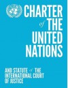 Charter of the United Nations and Statute of the International Court of Justice - United Nations