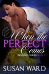 When the Perfect Comes - Susan  Ward