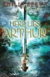 Here Lies ArthurHERE LIES ARTHUR by Reeve, Philip (Author) on Mar-01-2010 Paperback - Philip (Author) on Mar-01-2010 Paperback Here Lies Arthur HERE LIES ARTHUR by Reeve