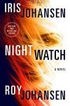 Night Watch: A Novel (Kendra Michaels) - Iris Johansen, Roy Johansen