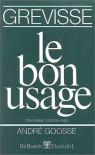 Le bon usage - Maurice Grevisse, André Goosse
