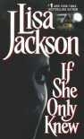 If She Only Knew (San Francisco) - Lisa Jackson