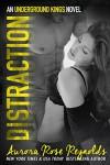 Distraction: An underground kings novel - Sara Eirew, Aurora Rose Reynolds, Kayla the Bibliophile Robichaux, Prema-chandra Athukorala