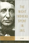 Night Thoreau Spent in Jail - Jerome Lawrence,  Robert E. Lee