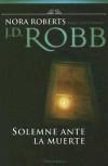 Solemne ante la muerte - J.D. Robb