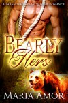 Bearly Hers: A Paranormal Bear Shifter Romance - Angel Maria Amor Ruibal