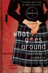 What Goes Around: Two Books In One: Cracked Up to Be & Some Girls Are - Courtney Summers