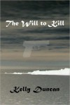 The Will to Kill - Kelly Duncan